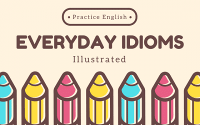 Top 5 English Idioms You Should Start Using Right Now (Part 1)
